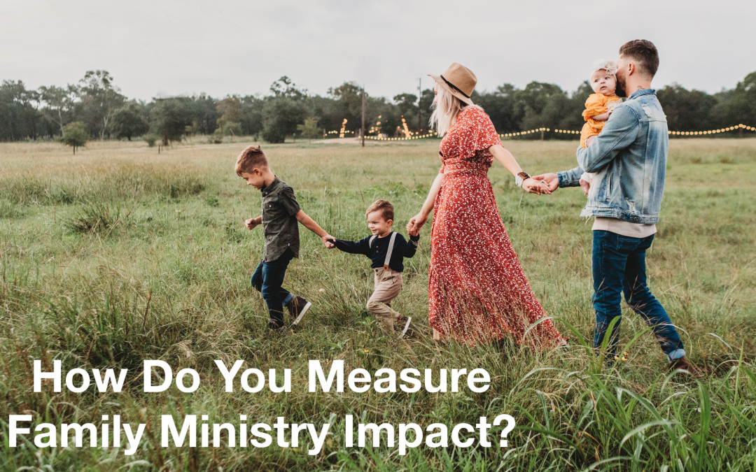 How Do You Measure Family Ministry Impact?